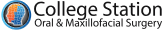 College Station Oral & Maxillofacial Surgery